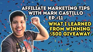 Affiliate Marketing Tips With Mark Castillo Ep.11 What I Learned From Winning 500 Giveaway - Affiliate Marketing Tips With Mark Castillo Ep.#11 - What I Learned From Winning $500 Giveaway